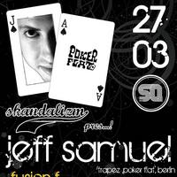 Scandalizm pres JEFF SAMUEL (Trapez/Poker Flat/Berlin)