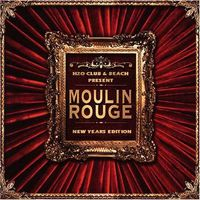 Moulin Rouge ( New Years Eve )
