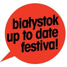 Białystok Up To Date Festival