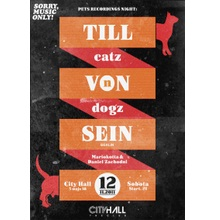 Sorry,Music Only: Pets Rec.Night – Till Von Sein, Catz 'n Dogz