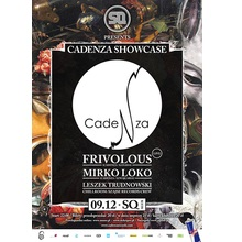 6 Urodziny SQ pres. CADENZA Showcase! with Frivolous Live! & Mirko Loko