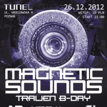Magnetic Sounds 6 Tralien B-Day pres. Neevald, Maxx, Żyski + Konkurs: Zagraj na imprezie!