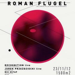 Listopadowa noc z Recognition – Roman Flügel (Klang, Ongaku, Playhouse)
