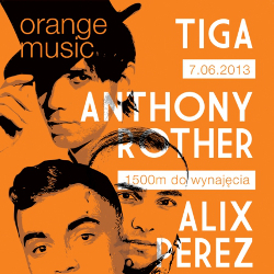 Orange Music: Tiga & Anthony Rother & Alix Perez
