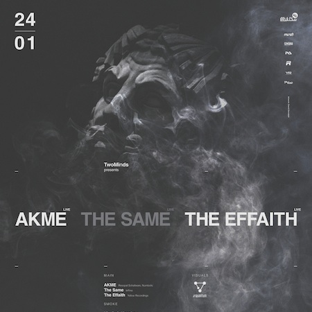 ★ TWOMINDS pres. AKME, THE SAME, THE EFFAITH ★