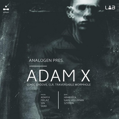 Analogen presents Adam X (Sonic Groove, CLR, Traversable Wormhole)