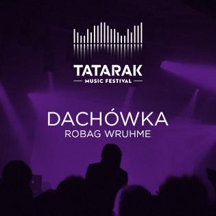 Before Tatarak Music Festival pres. Dachówka & 10 urodziny Muno.pl