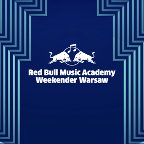 RED BULL MUSIC ACADEMY WEEKENDER WARSAW