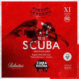 XI urodziny SQ klub: Circus Inferno pres. Scuba
