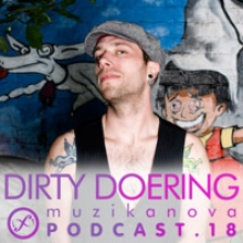Dirty Doering - Muzikanova Podcast.18