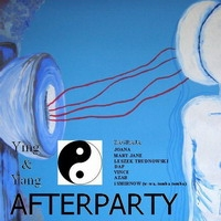 Azab in da haus presents: ying & yang afterparty