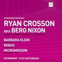 Micronight: Ryan Crosson aka Berg Nixon