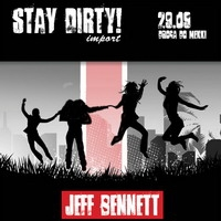 STAY DIRTY! IMPORT  – JEFF BENNETT