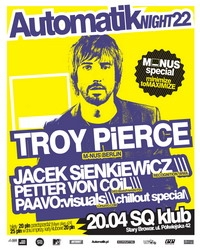 AUTOMATIK Night.22 – TROY PIERCE!