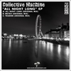 Collective Machine - Collective Machine - All Night Long EP