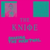 The Knife - The Knife - Shaking The Habitual