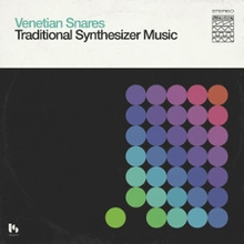 Venetian Snares - Venetian Snares - Traditional Synthesizer Music