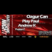 Electronic Night – OZGUR CAN, PLAY PAUL,  ANDREW K!
