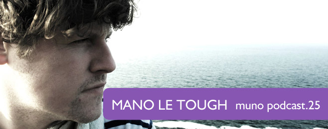 Muno.pl Podcast 25 - Mano Le Tough