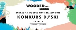 Zagraj na Wooded City 2018 - DJ KONKURS