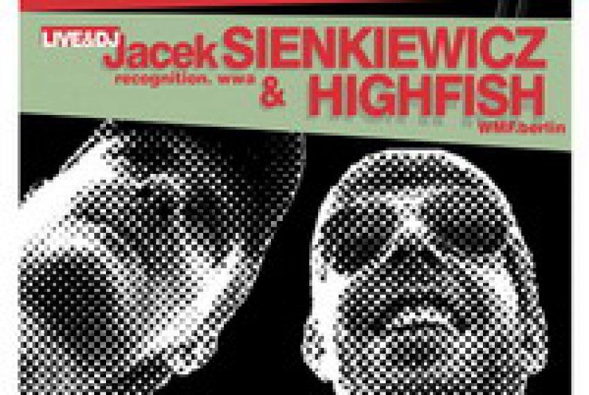 9.12 AUTOMATIK NIGHT 07 – Sienkiewicz&Highfish