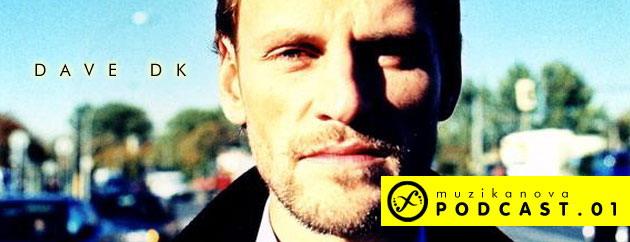 Muzikanova Podcast 01 – Dave DK