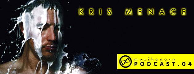 Muzikanova Podcast 04 – Kris Menace