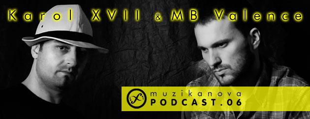 Muzikanova Podcast 06 – Karol XVII & MB Valence