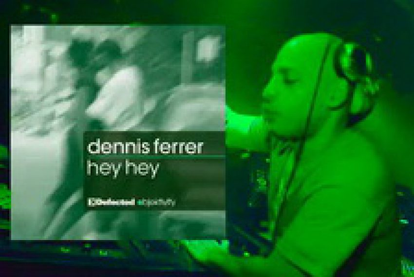 Dennis Ferrer – Hey Hey (Official Promo Video)