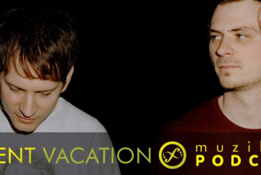 Muzikanova Podcast  10 – Permanent Vacation
