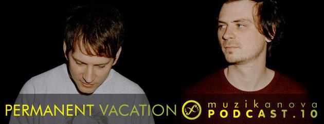 Muzikanova Podcast  10 – Permanent Vacation