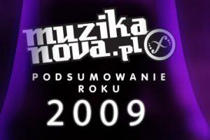 Podsumowanie roku 2009 muzikanova.pl