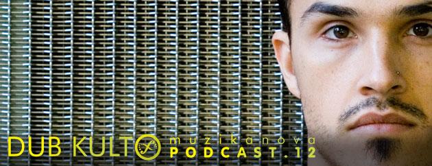 Muzikanova Podcast 12 – Dub Kult