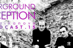 Muzikanova Podcast 15 – Underground Perception