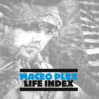 Maceo Plex – Life Index