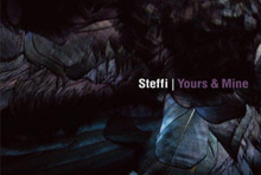 Steffi – Yours & Mine