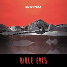 Egyptrixx – Bible Eyes