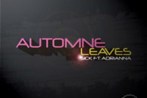 Sick ft. Adrianna – Automne Leaves