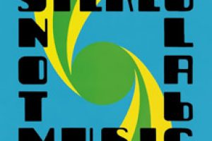 Stereolab – Not Music