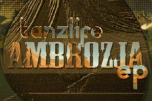 Tanzlife – Ambrozja EP