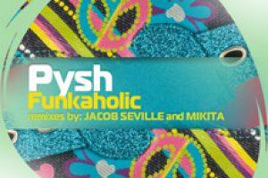Pysh – Funkaholic EP