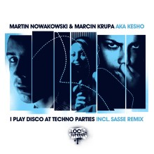 Martin Nowakowski & Marcin Krupa – I Play Disco At Techno Parties