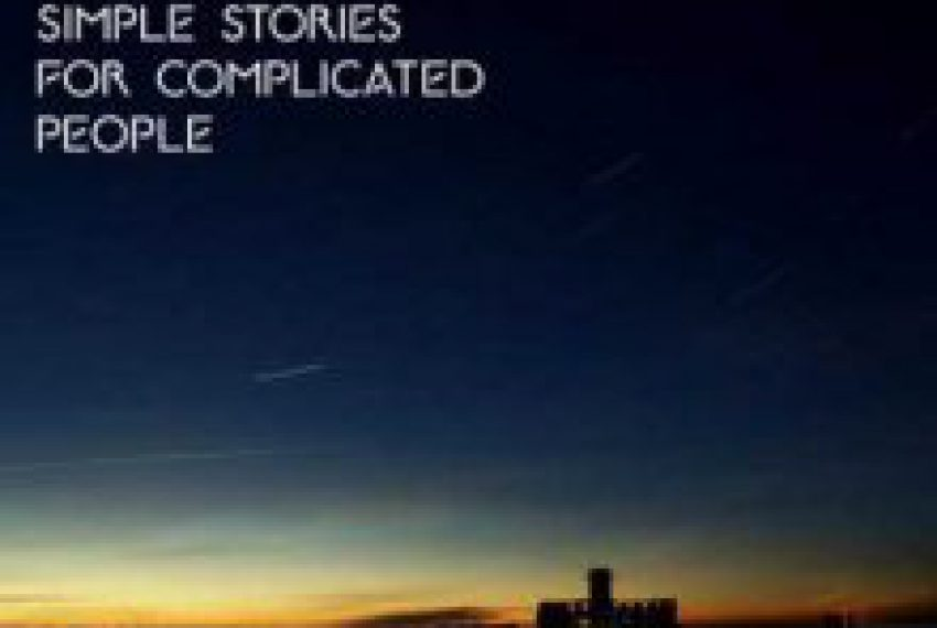 Tom Glass – Simple Stories For Complicated People