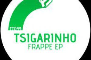 Tsigarinho – Frappe EP