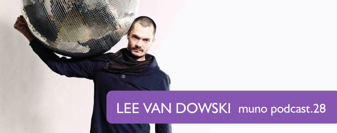 Muno.pl Podcast 28 – Lee Van Dowski
