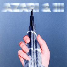 Azari & III – Azari & III