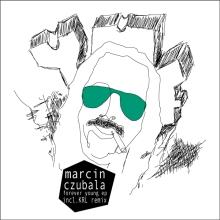 Marcin Czubala – Forever Young EP