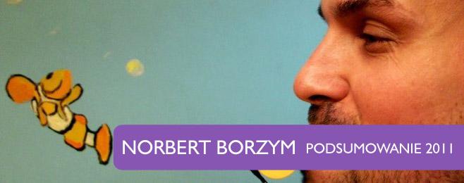 Podsumowanie 2011 – Norbert Borzym (Czwórka Polskie Radio)