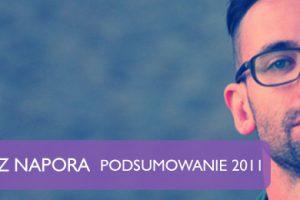 Podsumowanie 2011 – Łukasz Napora