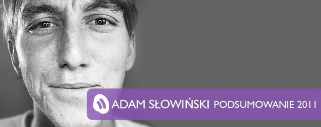 Podsumowanie 2011 – Adam Słowiński (Muno.pl)